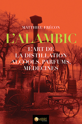 "L""alambic : l'art de la distillation"