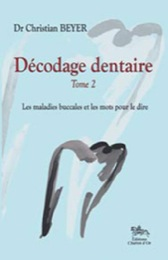Décodage dentaire Tome 2