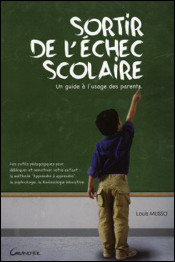 Sortir de l'échec scolaire - Un guide à l'usage des parents